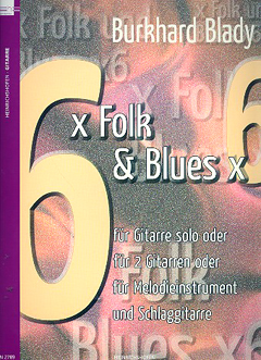 Blady, Burkhard/ 6 x Folk & Blues x 6